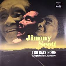 Jimmy SCOTT I Go Back Home A Story About Hoping & Dreaming vinyl