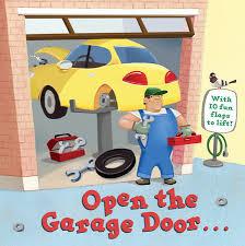 the garage doorOpen the Garage Door by Random House  PenguinRandomHousecom