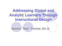Sam Instructional Design Ppt Addressing Global And Analytic Learners Through