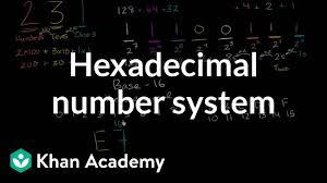 Hexadecimal Base 16 Chart Hexadecimal Number System Video Khan Academy