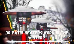 do patio heaters work in the winter