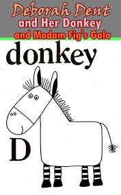 deborah dent and her donkey and madam fig s gala two humorous tales the children picture