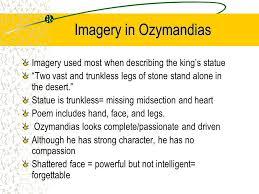ozymandias a study written by percy bysshe shelley essay by  imagery in ozymandias imagery used most when describing the king s statue two vast and trunkless legs