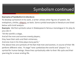 wednesday rd and thursday th th literature 4 symbolism continued examples of symbolism in literature