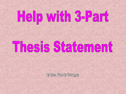 how to write a three part thesis statement by mrs scruggs