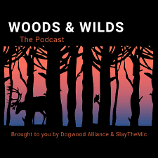 Woods & Wilds: The Podcast