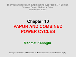 Chapter 10 VAPOR AND COMBINED POWER CYCLES - ppt download