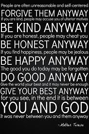 Great Reminder From Mother Teresa In The End It Is Between You Unique Love Quotes Love Anyway