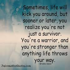 Sometimes In Life Quotes Sometimes Life Will Kick You Around Informative Quotes 12