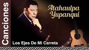 Atahualpa Yupanqui - Los Ejes De Mi Carreta - YouTube