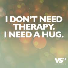 i need a i dont need therapy i need a hug visual statements