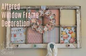 old window picture frame window frame wall art ideas with old windows altered window frame decoration old window picture frame  on wall art old picture frames with old window picture frame old window frames easy craft ideas old