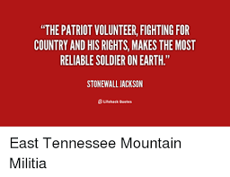 Stonewall Jackson Quotes Cool The PATRIOT VOLUNTEER FIGHTING FOR COUNTRY AND HIS RIGHTS MAKES THE