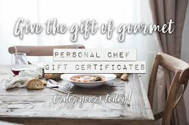gift certificates can be service specific i e 20 meal plan or dinner for two or denomination specific i e 500 in personal chef services