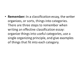 classification essay what is a classification essay in a  remember in a classification essay the writer organizes or sorts things into