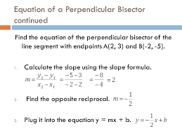 equation of a perpendicular bisector continued