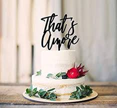Thats Amore Wood Cake Topper Cake Decoration Cake Decorating