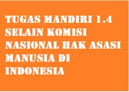 We did not find results for: Tugas Mandiri 1 4 Selain Komisi Nasional Hak Asasi Manusia Di Indonesia Operator Sekolah
