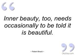 Inner Beauty Quotes Sayings Best of RobertBraultQuotes Inner Beauty Robert Brault Quotes And