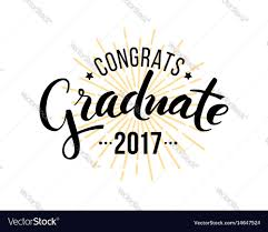 congratulations to graduate congratulations graduate 2017 royalty free vector image