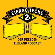 2 Mal Eierschecke. Der Dresden Elbland Podcast.