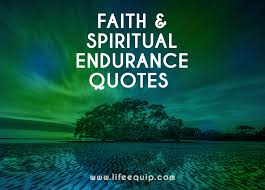 Endurance Quotes Enchanting 48 Uplifting Faith Spiritual Endurance Quotes For Ministry