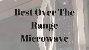 Best Over The Oven Microwaves Best Over The Range Microwave Review Stuffyourkitchen