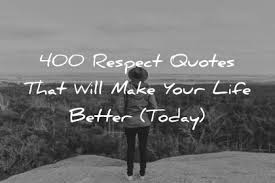 Appreciate Life Quotes Gorgeous 48 Respect Quotes That Will Make Your Life Better Today