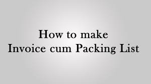 packing list sample form how to make invoice cum packing list for export youtube