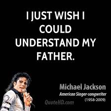 Father Quotes Extraordinary Michael Jackson Dad Quotes QuoteHD