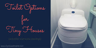tiny house toilet. toilet options for tiny house rentals
