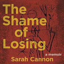 Amazon.com: The Shame of Losing (Audible Audio Edition): Sarah Cannon, Effie  Bradley, Red Hen Press: Audible Audiobooks