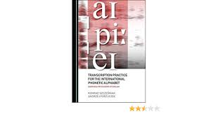 This is often used when assessing speakers with challenges such as a cleft palate, a severe phonological disorder. Transcription Practice For The International Phonetic Alphabet Konrad Szczeniak Andrzej Porzuczek 9781527543416 Amazon Com Books