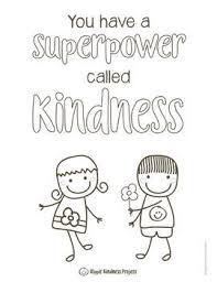 Free printable coloring pages for children that you can print out and color. Free Kindness Is Your Superpower Coloring Pages Distance Learning
