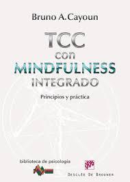 Terapia Cognitivo Conductual Con Mindfulness Integrado Ebook By Bruno A Cayoun Rakuten Kobo