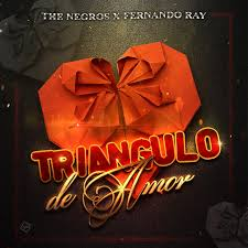 Triangulo de Amor - Single by The Negros, Fernando Ray | Spotify