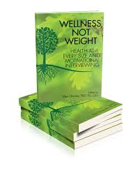 book sign up page for wellness not weight motivational wellness not weight heath at every size and motivational interviewing
