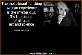 Beautiful Science Quotes Best of The Most Beautiful Thing We Can Experience Is The StatusMind