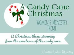 Christmas Program Theme Candy Cane Christmas Theme For Womens Ministry Creative