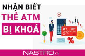 Khắc phục] 6 Nguyên nhân: làm sao biết thẻ ATM bị khóa?