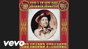 <b>Willie Nelson</b> - <b>Red</b> Headed Stranger (Audio) - YouTube