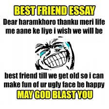 best friend essay dear haramkhoro thanku meri life aane keliye  memes 🤖 and fun best friend essay dear haramkhoro thanku meri life me