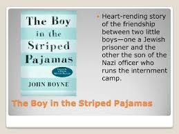 the boy in the striped pajamas ppt video online  the boy in the striped pajamas heart rending story of the friendship between two little