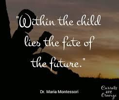 Montessori Quote My All Time Favorite Carrots Are Orange Best Maria Montessori Quotes