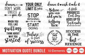 We have a huge range. 1 Motivation Quote Bundle Designs Graphics