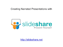 slede share creating narrated presentations with slideshare narrated