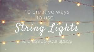 10 creative ways to use string lights to dress up your space