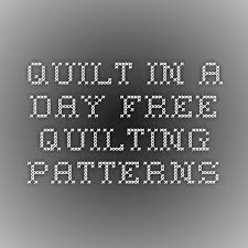 100 best QUILT IN A DAY images on Pinterest | Quilt patterns ... & Quilt in a Day - Free Quilting Patterns Adamdwight.com