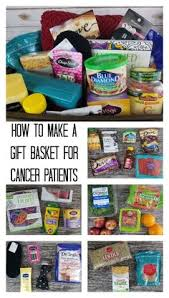 gift basket for a cancer patient chemo gift basket ideas cancer support t cancer