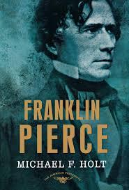Amazon.com: Franklin Pierce: The American Presidents Series: The 14th  President, 1853-1857: 9780805087192: Holt, Michael F., Schlesinger Jr.,  Arthur M., Wilentz, Sean: Books